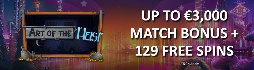 Up To €3,000 Match Bonus + 129 Free Spins