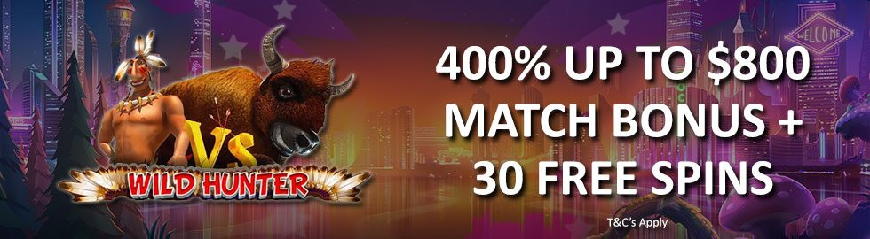 400% Up To $800 Match Bonus + 30 Free Spins