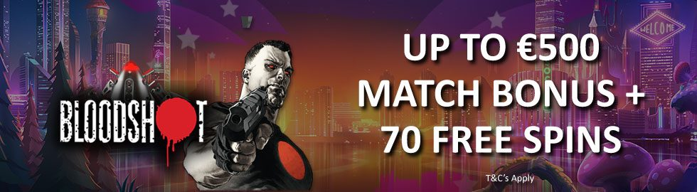 Up To €500 Match Bonus + 70 Free Spins
