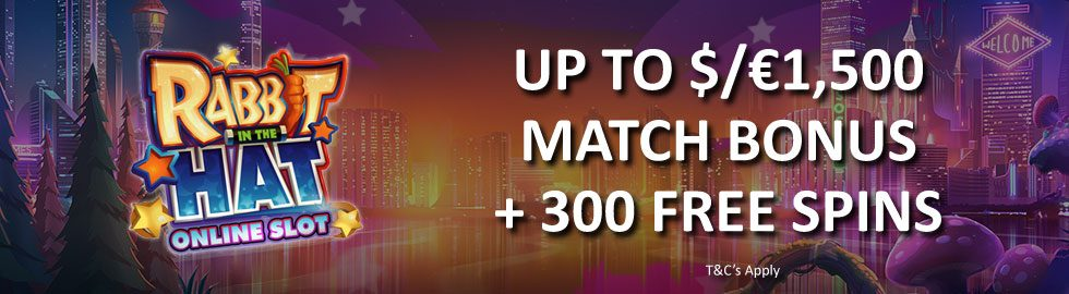 Up To $/€1,500 Match Bonus + 300 Free Spins