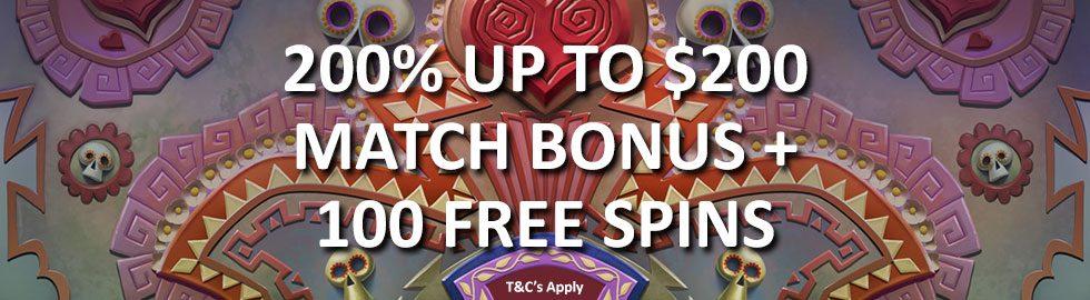 200% Up To $200 Match Bonus + 100 Free Spins