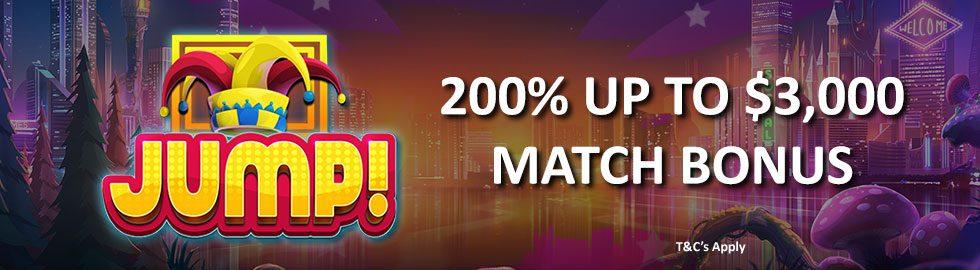 200% Up To $3,000 Match Bonus