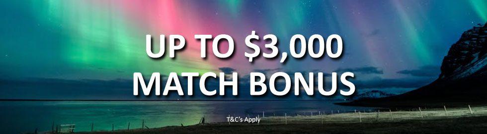 Up To $3,000 Match Bonus