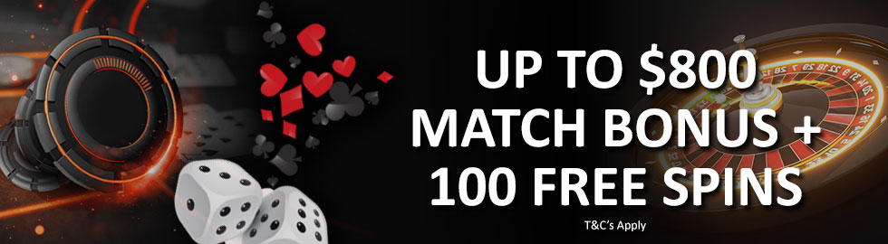 Up To $800 Match Bonus + 100 Free Spins