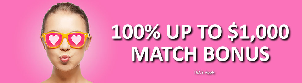 100% Up To $1,000 Match Bonus