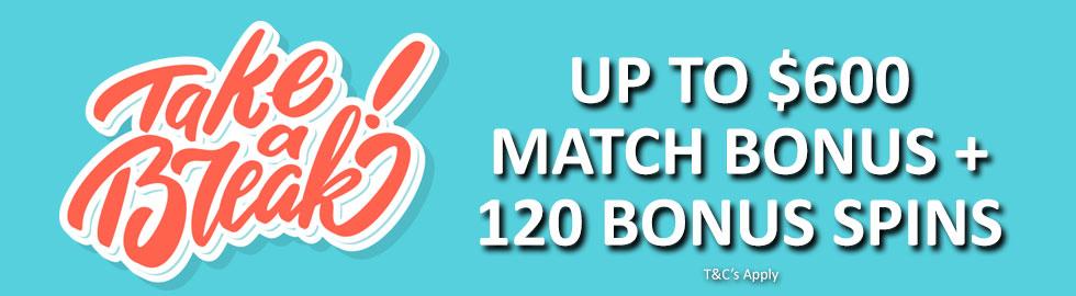 Up To $600 Match Bonus + 120 Bonus Spins