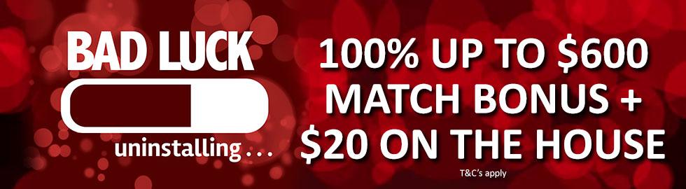 100% Up To $600 Match Bonus + $20 On The House