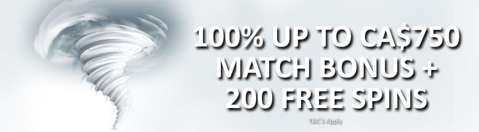 100% Up To CA$750 Match Bonus + 200 Free Spins
