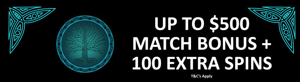 Up To $500 Match Bonus + 100 Extra Spins