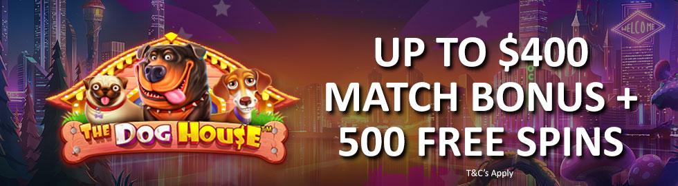 Up To $400 Match Bonus + 500 Free Spins