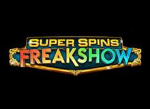 Super Spins Freakshow